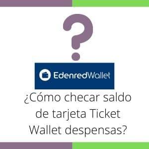 checar saldo de tarjeta Ticket Wallet